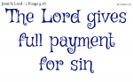 The Lord gives full payment