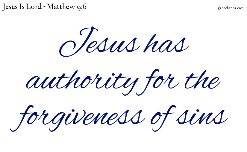 Jesus has authority for the forgiveness of sins