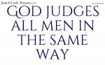 God judges all men in the same way
