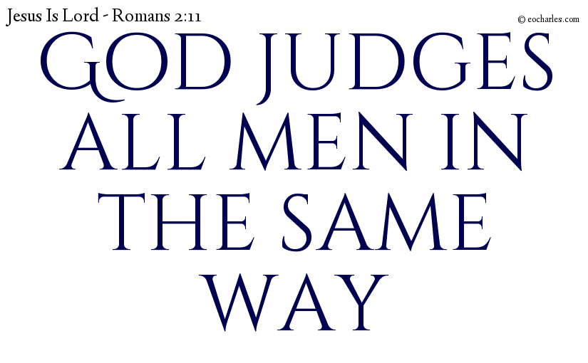 God judges all men in the same way