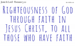 Righteousness of God through faith in Jesus Christ