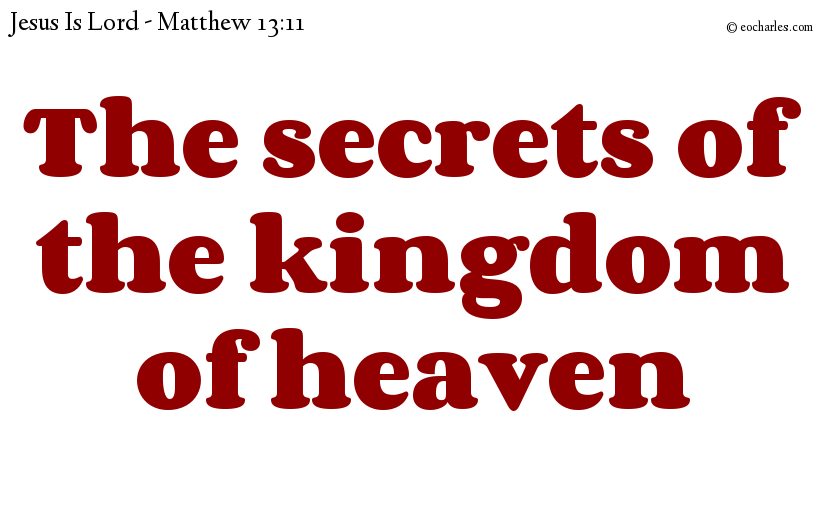 The secrets of the kingdom of heaven