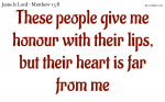 Let us give Jesus honor with our heart