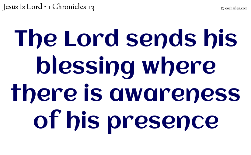 Be aware of the presence of the ark of God