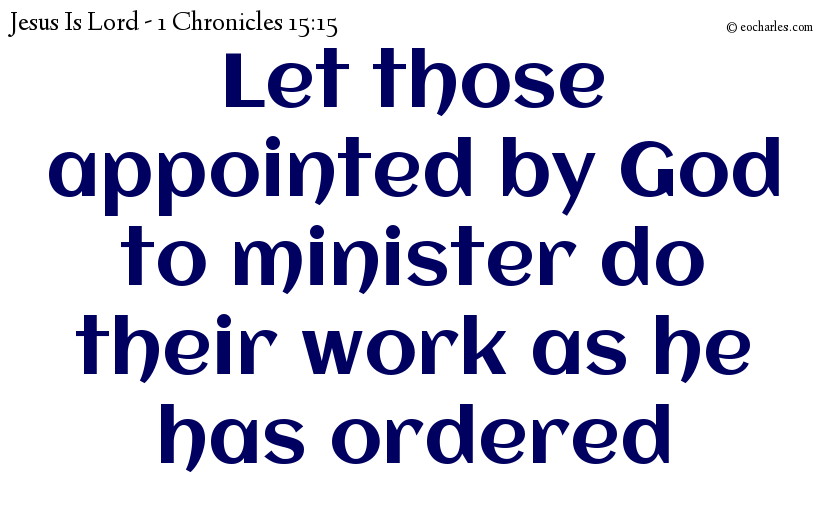 Let those appointed by God to minister do their work as he has ordered