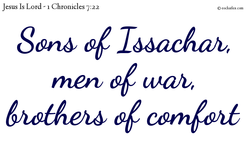 Sons of Issachar,  men of war,  brothers of comfort