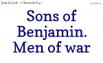 Sons of Benjamin. Men of war.