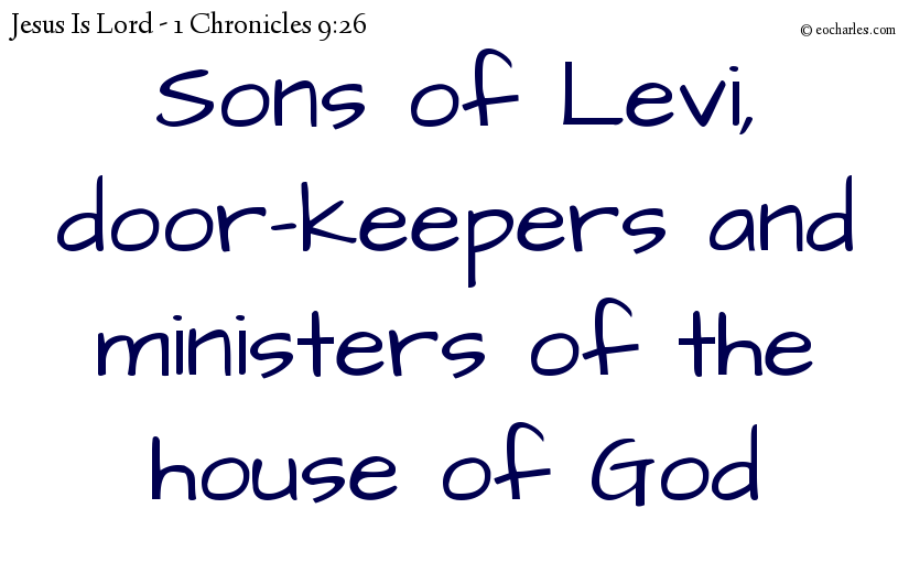 Sons of Levi, door-keepers and ministers of the house of God