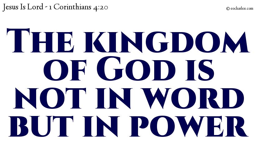 The kingdom of God is not in word but in power