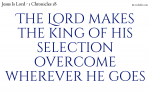 The Lord overcomes wherever we go