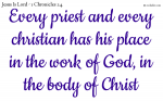Every priest and every christian has his place in the work of God, in the body of Christ