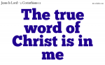 Let the true word of Christ be in you