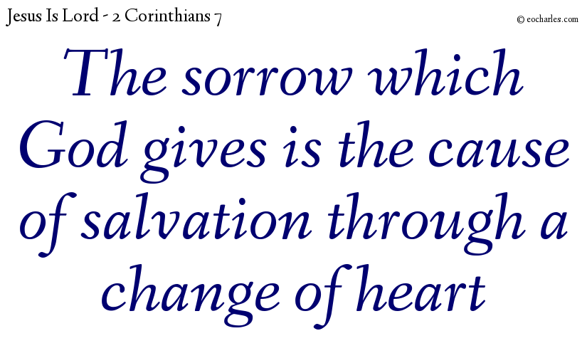 The sorrow which God gives causes salvation