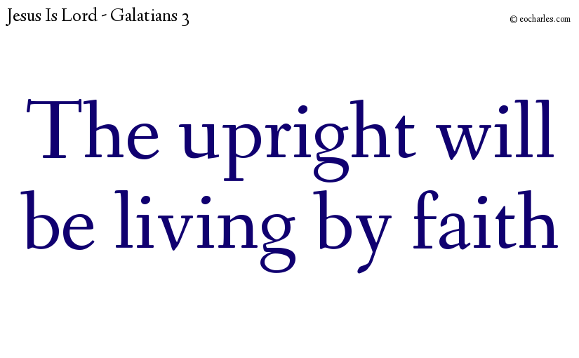 The upright will be living by faith