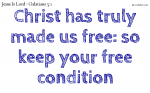 Stand in the freedom that Jesus Christ gave us