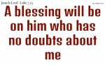 A blessing is on him who has no doubts about Jesus