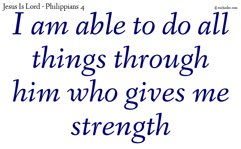I can do all things through him