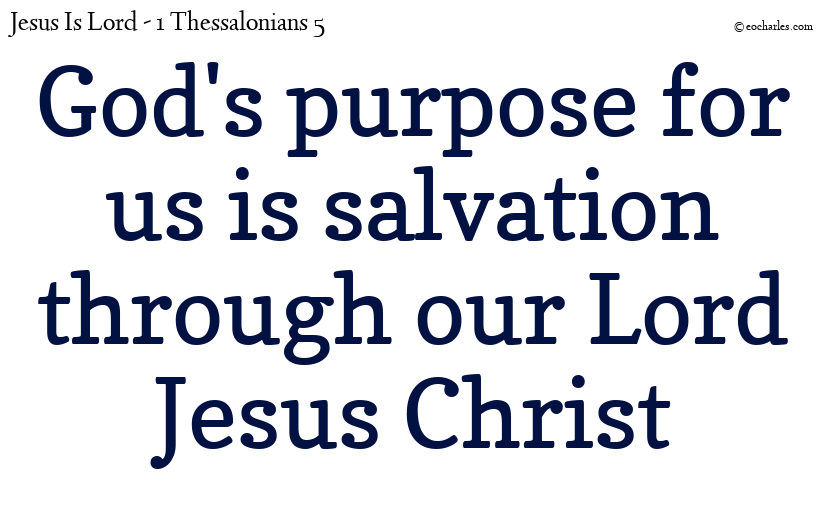 God's purpose for us is salvation