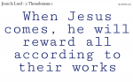 At his coming he will reward all