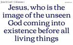 Jesus, the first in existence before all.