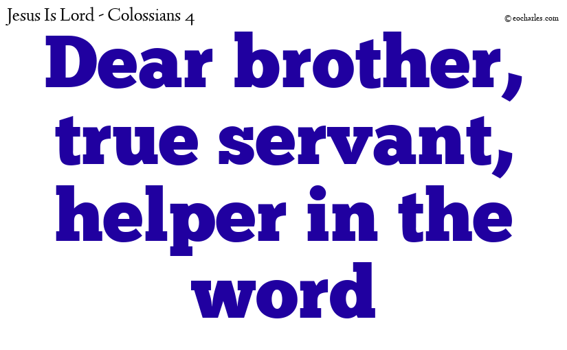 Brother, servant, helper, word