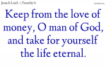 O man of God, take for yourself the life eternal.