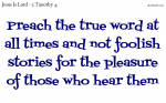 Preach the true word