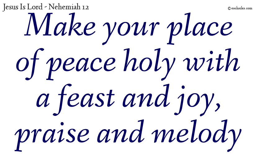 Make your place of peace holy