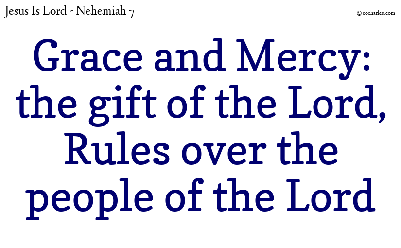 Grace and Mercy: the gift of the Lord, Rules over the people of the Lord
