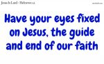 Keep your eyes fixed on Jesus