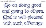 Go on doing good and giving to others