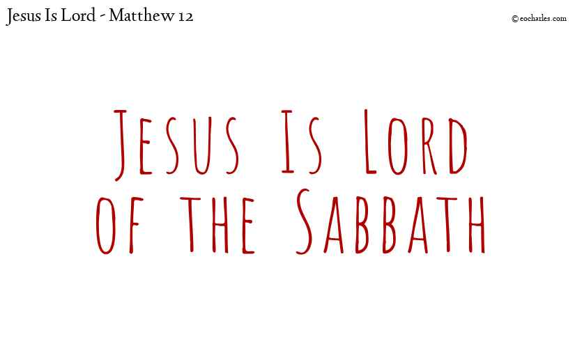 Jesus Is Lord of the Sabbath
