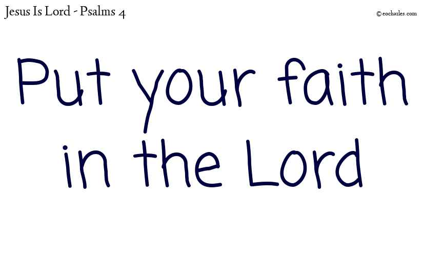 Put your faith in the Lord