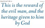 The reward of the evil man