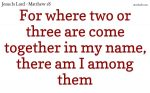 Where two or three come together in the name of Jesus