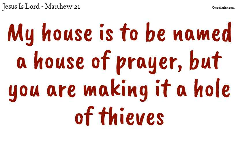 My house is to be named a house of prayer