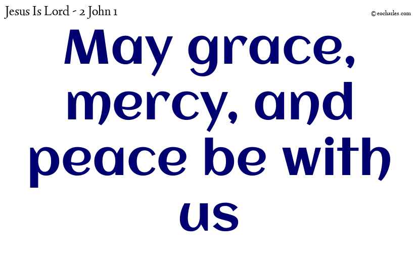 May grace, mercy, and peace be with us