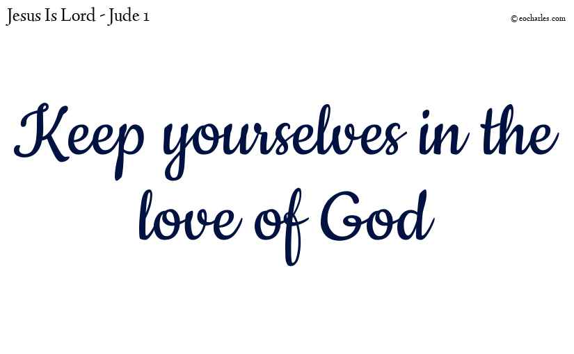 Keep yourselves in the love of God
