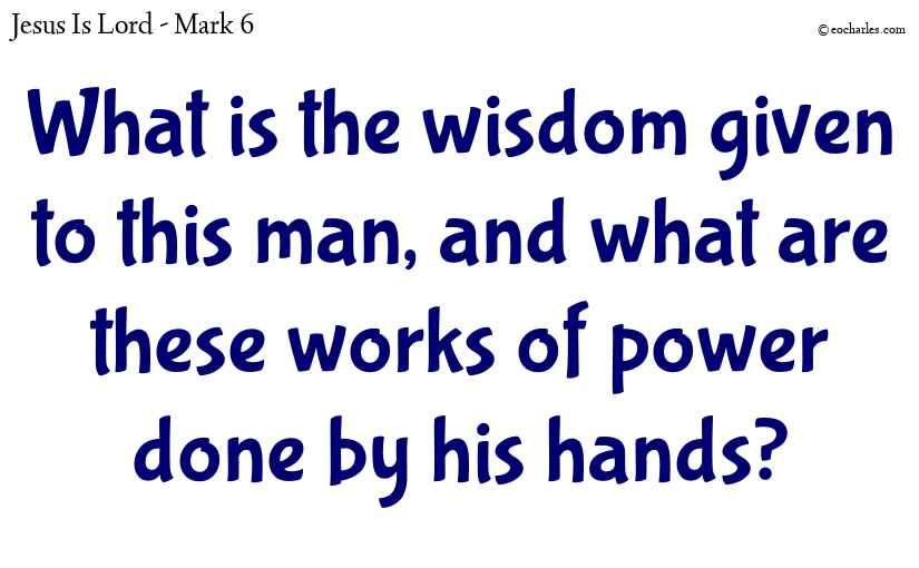 What are these works of power done by his hands?