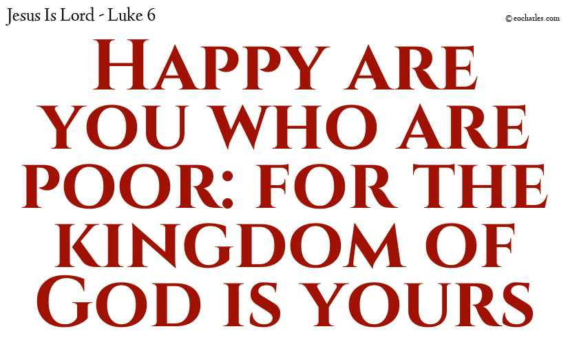 The kingdom of God is yours