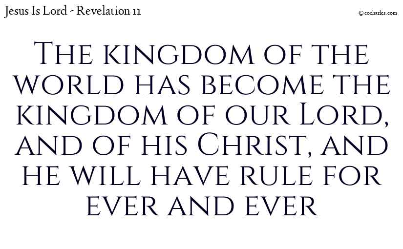 The kingdom of the world has become the kingdom of our Lord