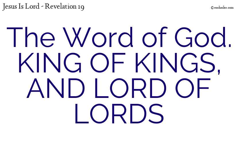 KING OF KINGS, AND LORD OF LORDS