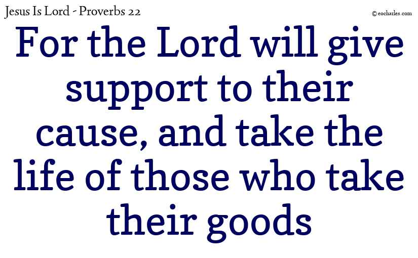 The Lord supports the cause of the poor