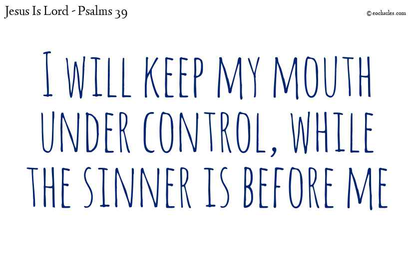 Control your mouth when before sinners