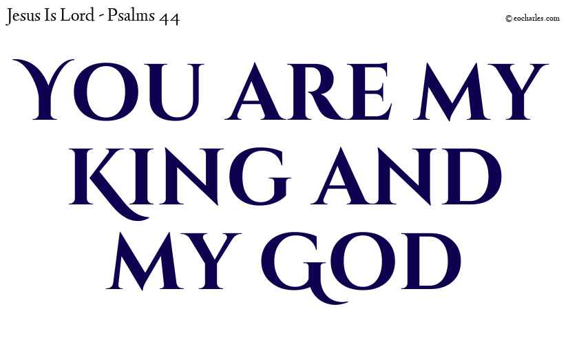 You are my King and my God