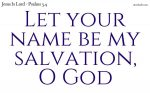 God, your name is my salvation