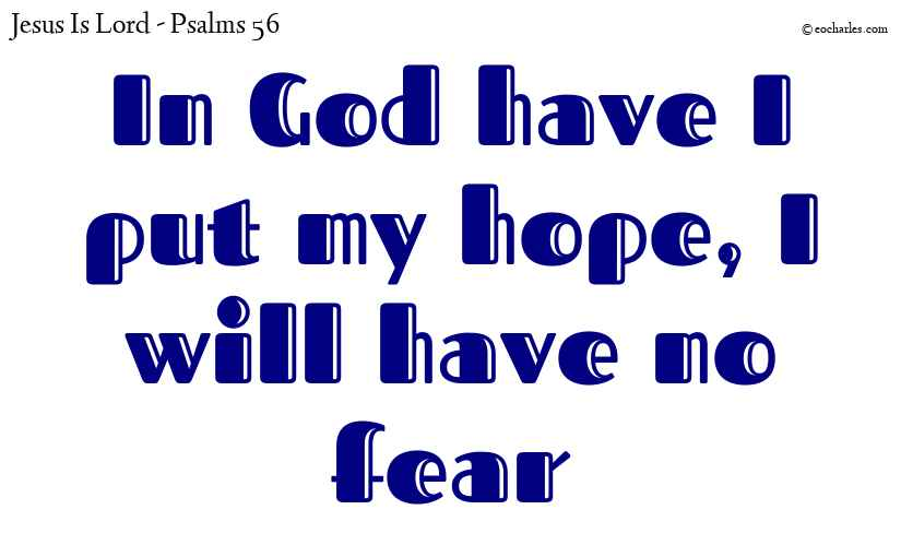 I will have no fear