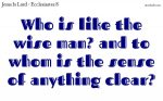 Who is like the wise man?
