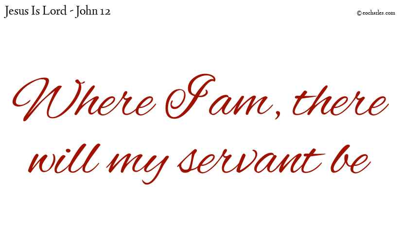 If any man is my servant