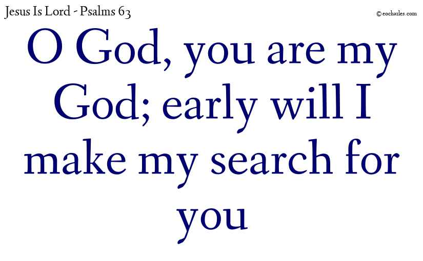 God, you are my God